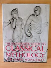 CLASSICAL MYTHOLOGY - The Illustrated Guide to BY A R HOPE MONCRIEFF - HARDBACK