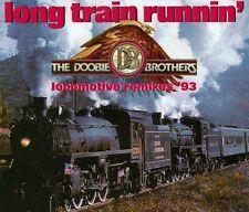 Doobie Brothers Long train runnin' (Locomotive Remixes '93) [Maxi-CD]
