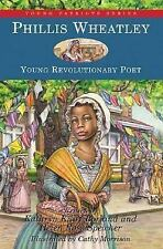 Phillis Wheatley: Young Revolutionary Poet Young Patriots series