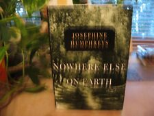 Nowhere Else on Earth by Josephine Humphreys (2000, Hardcover)