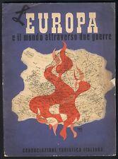 L'europa il mondo attraverso due guerre - 1943 TOURING CLUB Cop. ERBERTO CARBONI