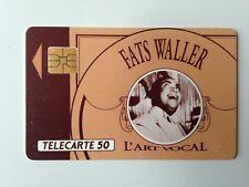 TELECARTE 50 FATS WALLER L'ART VOCAL / FONDATION FRANCE TELECOM JAZZ SERIE