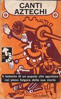 Canti aztechi, Guanda, antropologia, Piccola fenice, 1966, Hernandez-Campos