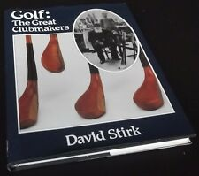 David Stirk: Golf: The Great Clubmakers. Hardcover, 1992