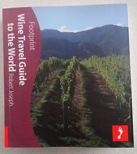 Wine Travel Guide to the World (Footprint Travel Guide Series)