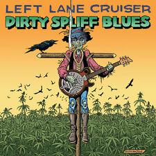 LEFT LANE CRUISER - DIRTY SPLIFF BLUES- DIGIPACK - CD