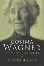 Cosima Wagner: The Lady of Bayreuth-ExLibrary