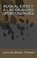 Ruta Al Exito y a Las Grandes Oportunidades by Juan Forero (2014, Paperback)