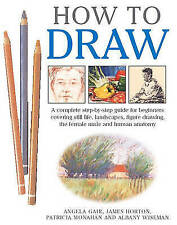 How to Draw: A Complete Step-by-step for Beginners Covering Still Life, Landsca
