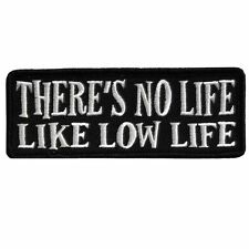 No Life Like Low Life Patch EMROIDERED IRON ON MC BIKER PATCH (LLP-1)