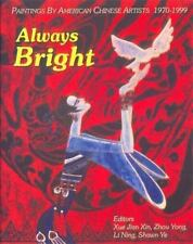 Always Bright: Paintings by American Chinese Artists 1970-1999