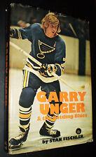 Garry Unger & the Battling Blues – Stan Fischler (Signed by Unger, 1976)