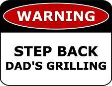 Warning Step Back Dad's Grilling Laminated Funny Sign sp1046