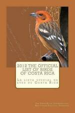 2012 The official list of birds of Costa Rica: La lista oficial de aves de Costa