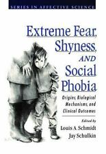 Extreme Fear, Shyness, and Social Phobia (Series in Affective Science), , Good B