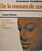 JACQUES MENETRIER de la mesure de soi - examen de conscience d'un biologiste++
