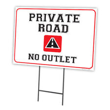 PRIVATE ROAD NO OUTLET FULL COLOR DOUBLE SIDED SIGN