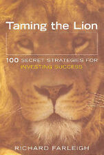Taming the Lion 100 Secret Strategies for Investing Success by Richard Farleigh