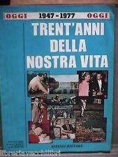 Storia contemporanea 1947 1977 TRENT ANNI DELLA NOSTRA VITA Oggi Rivista Rizzoli