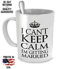 Fun Engagement Gift Mug - I Can't Keep Calm I'm Getting Married - Wedding Gift