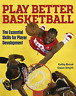 Brook Kathy-Play Better Basketball BOOK NUOVO