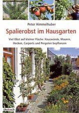 Spalierobst im Hausgarten Spalierzucht Obstspalier Bauanleitung Selbstversorger