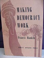 Making Democracy Work, Francis Hankin, SC 1956, 11 Chapters See List