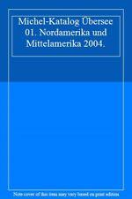 Michel-Katalog Übersee 01. Nordamerika und Mittelamerika 2004.,