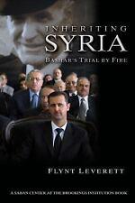 Inheriting Syria: Bashar's Trial by Fire, Flynt Leverett, Good Book