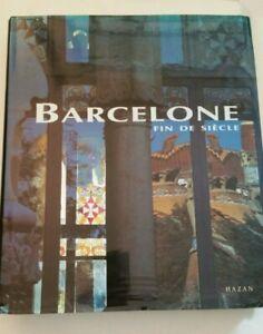 Barcelone fin de siècle Hazan/Art/Architecture/illustré