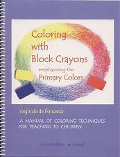 Coloring with Block Crayons, a Manual by Sieglinde De Francesca.
