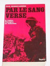 La Légion étrangère en Indochine Ho Chi Minh Tonkin 3e Régiment à Cao-Bang Paras