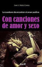 La Aventura de Encontrar el Amor Positivo : Con Canciones de Amor y Sexo by...