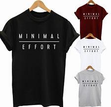 Minimal Effort T Shirt Funny Ladies Mens Top Slogan Cool Fashion