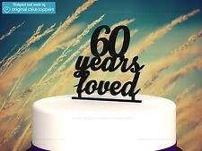 """""""60 Years Loved"""" Black - 60th Birthday Cake Topper - Made by OriginalCakeToppers"""