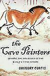 The Cave Painters: Probing the Mysteries of the World's First Artists - Acceptab