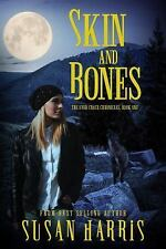 The Ever Chace Chronicles: Skin and Bones : The Ever Chace Chronicles, Book...