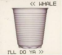 Whale - I'll Do Ya (CD) (1995)
