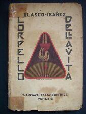 BLASCO IBANEZ L'ORPELLO DELLA VITA LA NUOVA ITALIA EDITRICE VENEZIA 1929 ( a8 )