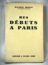 MES DEBUTS A PARIS - PAR MAURICE DONNAY - EDITION ORIGINALE