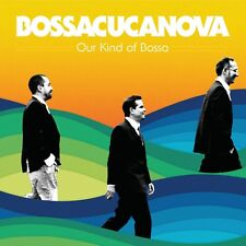 BOSSACUCANOVA - OUR KIND OF BOSSA  CD NEUF