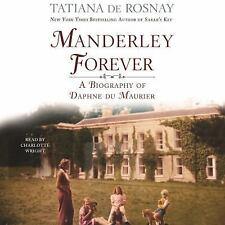 Manderley Forever: A Biography of Daphne du Maurier, de Rosnay, Tatiana