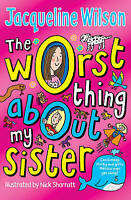The Worst Thing About My Sister by Wilson, Jacqueline, Acceptable Used Book (Pap