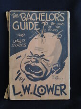 THE BACHELOR'S GUIDE TO THE CARE OF THE YOUNG -L.W.LOWER-S.C/1941/FIRST EDITION