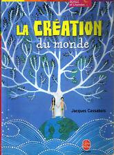Jacques  CASSABOIS La création du monde livre de Poche jeunesse contes légendes