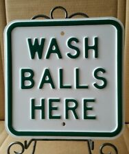 1 WASH BALLS HERE EMBOSSED HEAVY STEEL  SIGN GOLFER GOLF COURSE FUNNY!!!!!