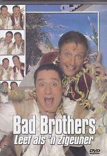 Bad Brothers-Leef Als N Zigeuner Music DVD