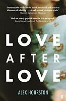 Love After Love by Hourston, Alex, NEW Book, FREE & FAST Delivery, (Paperback)