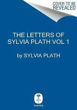 The Letters of Sylvia Plath Volume 1 : 1940-1956 by Sylvia Plath (2017, Hardcover)