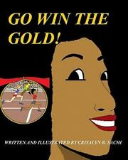 Go Win the Gold by Crisalyn B. Sachi (2009, Paperback)